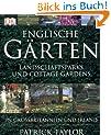 Englische Gärten: Parks, Landschaftsgärten und Cottage Gardens in Großbritannien und Irland
