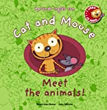 Cat and Mouse: Meet the animals! (Primeros Lectores (1-5 Años) - Cat And Mouse)