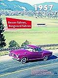 Besser fahren, Borgward fahren 1957: Die Borgward-Chronik