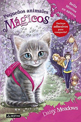 Bella Minina en apuros: Pequeños animales mágicos 4