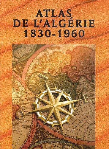 Atlas Administratif de l'Algérie 1830-1960 par Archives et culture