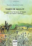 Viajes de agua IV: Las aguas en los Territorios del Quijote vistas por viajeros e hidrólogos
