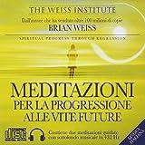 Meditazioni per la progressione alle vite future. CD Audio