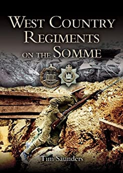 West Country Regiments on the Somme by [Saunders, Tim]