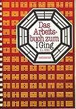 Das Arbeitsbuch zum I Ging - R. L. Wing
