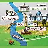 Tilman Birr ´On se left you see se Siegessäule: Erlebnisse eines Stadtbilderklärers´