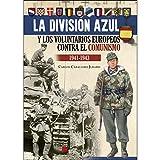 La división azul y los voluntarios europeos contra el comunismo