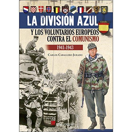 La División Azul y los voluntarios europeos contra el comunismo, 1941-1943