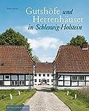 Gutshöfe und Herrenhäuser in Schleswig-Holstein - Deert Lafrenz