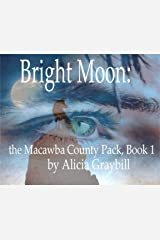 Bright Moon:: The Macawba County Pack, Book 1 Kindle Edition
