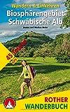 Biosphärengebiet Schwäbische Alb. Wandern & Einkehren: 45 Touren. Mit GPS-Tracks (Rother Wanderbuch)