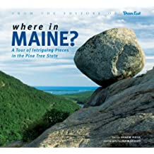 Where in Maine: A Tour of Intriguing Places in the Pine Tree State