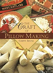 The Craft of Pillow Making by Chippy Irvine (1996-10-22)