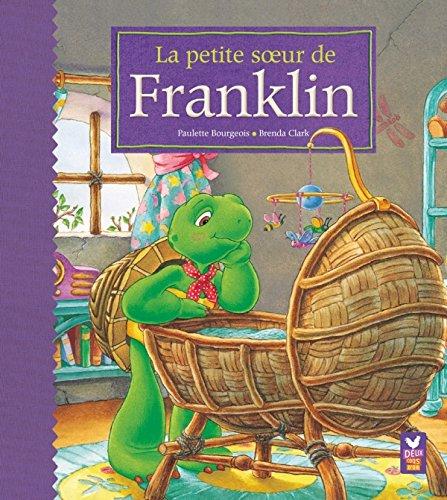 La petite soeur de Franklin par Paulette Bourgeois, Brenda Clark