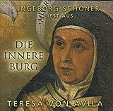 """Ingeborg Schöner liest aus  """"Die innere Burg"""" Texte von Teresa von Avila - Teresa von Avila"""