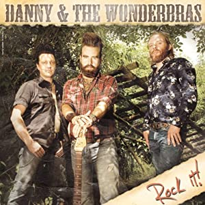 Danny and the Wonderbras - Rock It