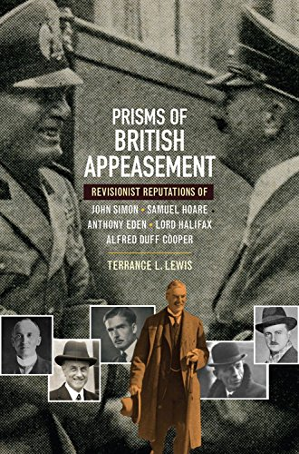 prisms-of-british-appeasement-revisionist-reputations-of-john-simon-samuel-hoare-anthony-eden-lord-h