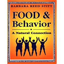 Food and Behavior - A Natural Connection (English Edition)