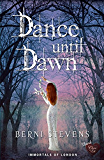 Dance until Dawn (Choc Lit): A gripping vampire novel you will not want to miss (Immortals of London Book 1)