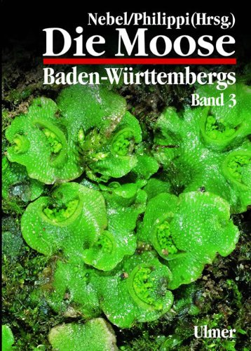 die-moose-baden-wurttembergs-bd3-spezieller-teil-bryophyta-sphagnopsida-marchantiophyta-anthocerotop