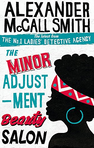 The Minor Adjustment Beauty Salon: 14 (No. 1 Ladies' Detective Agency) por Alexander McCall Smith