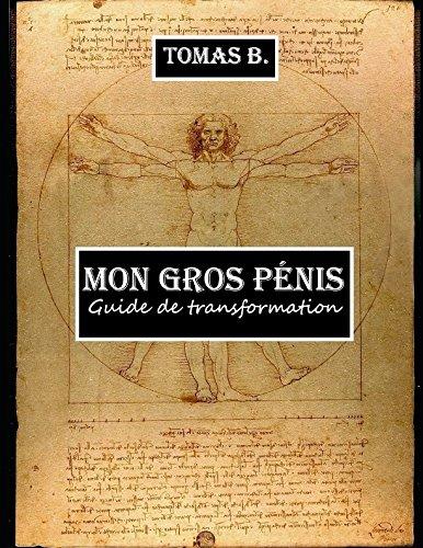 Mon gros pénis: Guide de transformation par Tomas B.