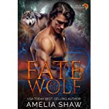 Fate of the Wolf: A sexy paranormal romance about second chances and a fated mates love that conquers all. (Pack Loyalty Book