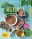 Moringa Buch kaufen: Moringa: Gesund und schön mit dem Nährstoffwunder von Melanie Wenzel. Gräfe + Unzer Verlag. 96 Seiten.