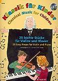 Klassik für Kinder: 25 leichte Stücke für Violine und Klavier inkl. CD (Noten)