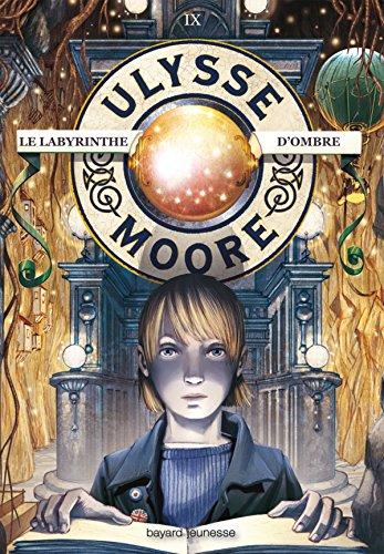 Ulysse Moore, Tome 09: Le labyrinthe d'ombres par PIERDOMENICO BACCALARIO