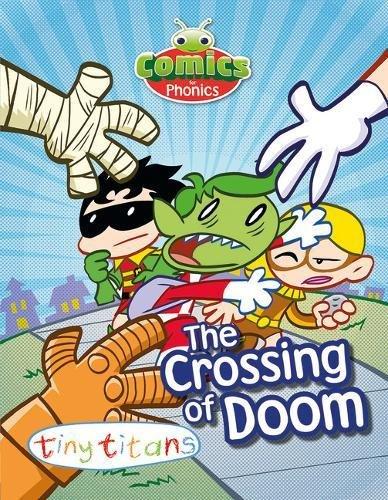T290A Comics for Phonics Crossing of Doom Blue B Set 16 (Bug Club  (ESPO)) (Level Crossing)