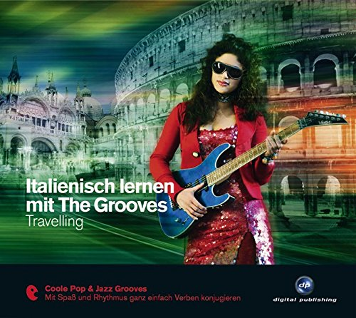 Italienisch lernen mit The Grooves: Travelling.Coole Pop & Jazz Grooves / Audio-CD mit Booklet (The...