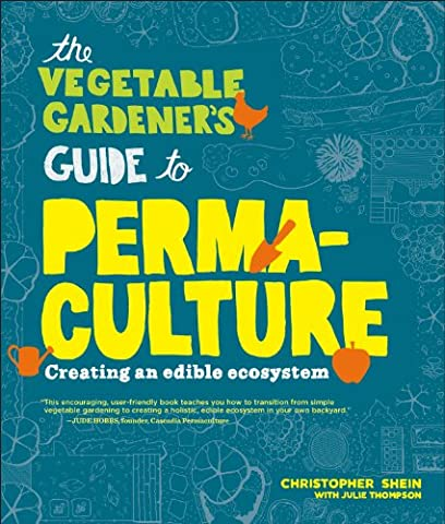 The Vegetable Gardener's Guide to Permaculture: Creating an Edible