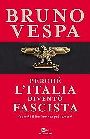 Perché l'Italia diventò fascista (e perché il fascismo non può tornare)