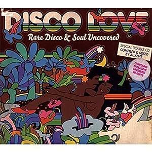 Disco Love : Rare Disco & Soul Uncovered