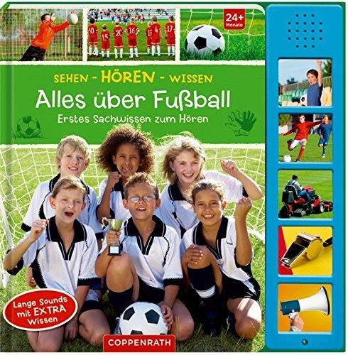 Alles über Fußball: Erstes Sachwissen zum Hören (Sehen - Hören - Wissen)
