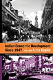 Indian Economic Development Since 1947 2016-2017