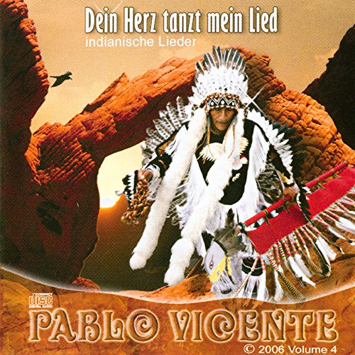 Pablo Vicente - Produktion 4 Dein Herz tanzt mein Lied, indianische Musik