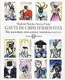 Gatti in crisi d'identità. Tre racconti, due gatti e novanta cartigli. Ediz. illustrata