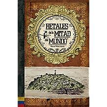 Retales de la mitad del mundo: (Ecuador, libro ilustrado) (Spanish Edition)
