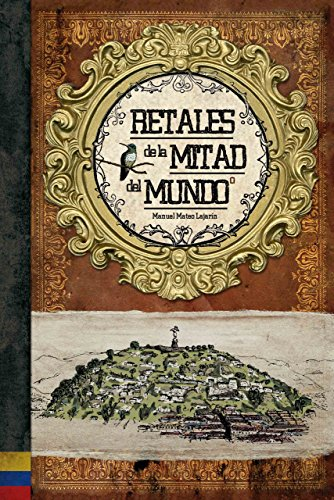 Retales de la mitad del mundo: (Ecuador, libro ilustrado)