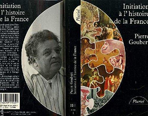 Initiation à l'histoire de la France par Pierre Goubert