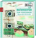 Naturseifen zum Verschenken: Pflegende Seifen selbst herstellen (Kreative Manufaktur)
