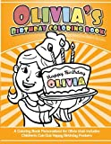 Olivia's Birthday Coloring Book Kids Personalized Books: A Coloring Book Personalized for Olivia