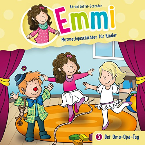 Der Oma-Opa-Tag: Emmi - Mutmachgeschichten für Kinder 5