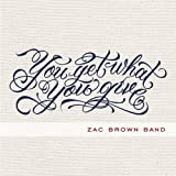 Songtexte von Zac Brown Band - You Get What You Give