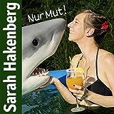 Sarah Hakenberg 'Nur Mut!'