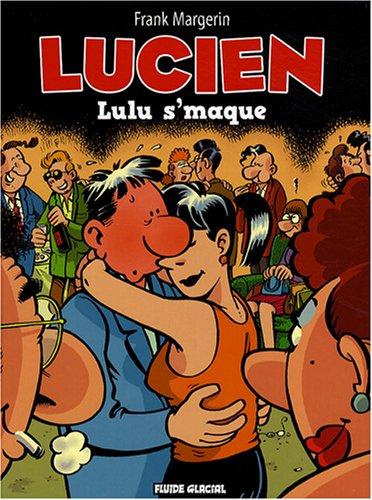 Lucien, Tome 6 : Lulu s'maque par Frank Margerin
