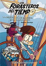 Los Forasteros del tiempo.La aventura de los Balbuena en el galeón pirata par Roberto Santiago