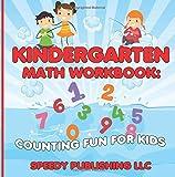 Kindergarten Math Workbook: Counting Fun For Kids